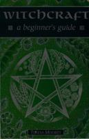Witchcraft_ A Beginner's Guide - Teresa Moorey.pdf
